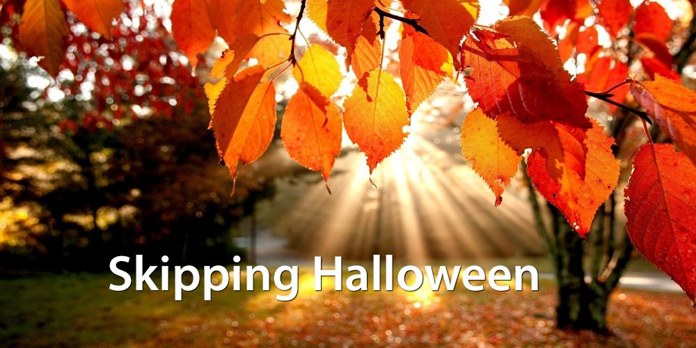 Skipping Halloween Therapeutic Parenting