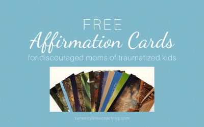 FREE Affirmation Cards for Moms of Traumatized Kids!