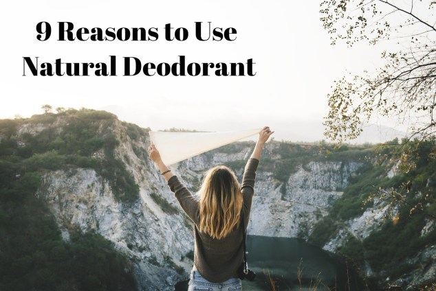 9 reasons to use natural deodorant