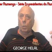 Série ex-presidentes do Flamengo - Entrevista com George Helal