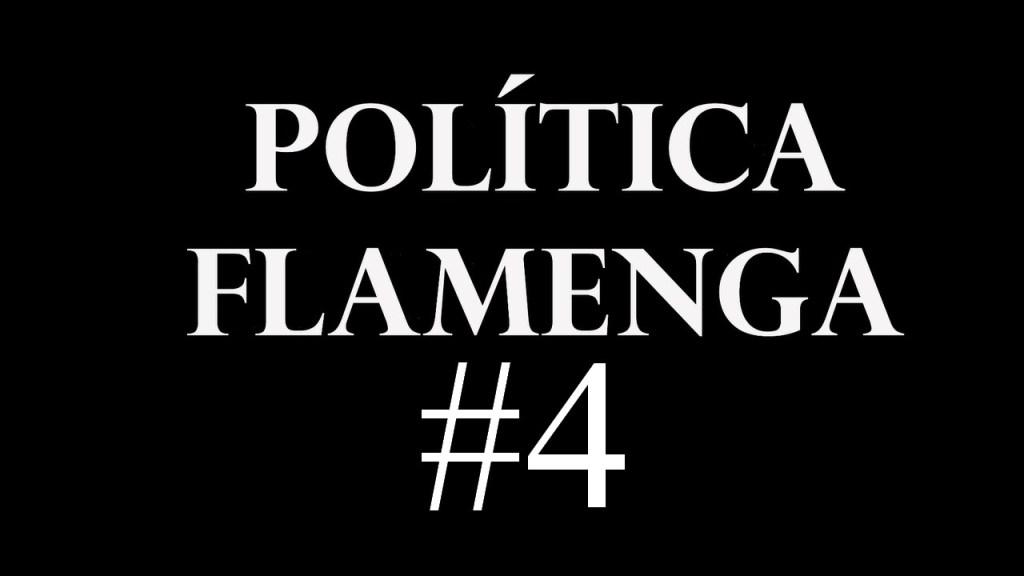 Política Flamenga #4