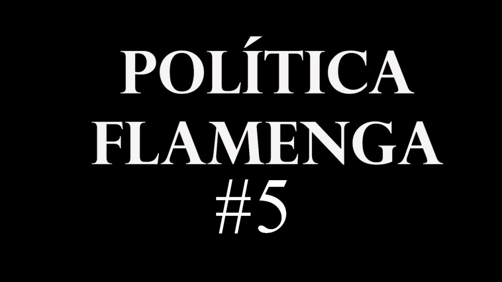 Política Flamenga #5