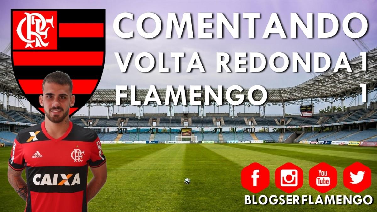 VOLTA REDONDA 1x1 FLAMENGO - CAMPEONATO CARIOCA 2017