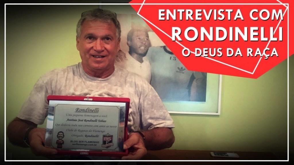 ENTREVISTA COM RONDINELLI, O DEUS DA RAÇA