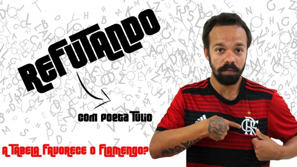 A TABELA DO BRASILEIRO FAVORECE O FLAMENGO? #RefutandoComPoetaTulio