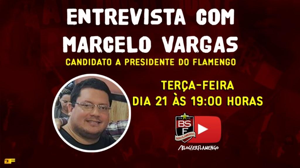 ENTREVISTA COM MARCELO VARGAS - CANDIDATO A PRESIDENTE DO FLAMENGO