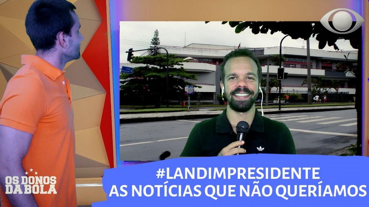 #LANDIMPRESIDENTE - AS NOTÍCIAS QUE A TORCIDA DO FLAMENGO NÃO GOSTARIA DE TER