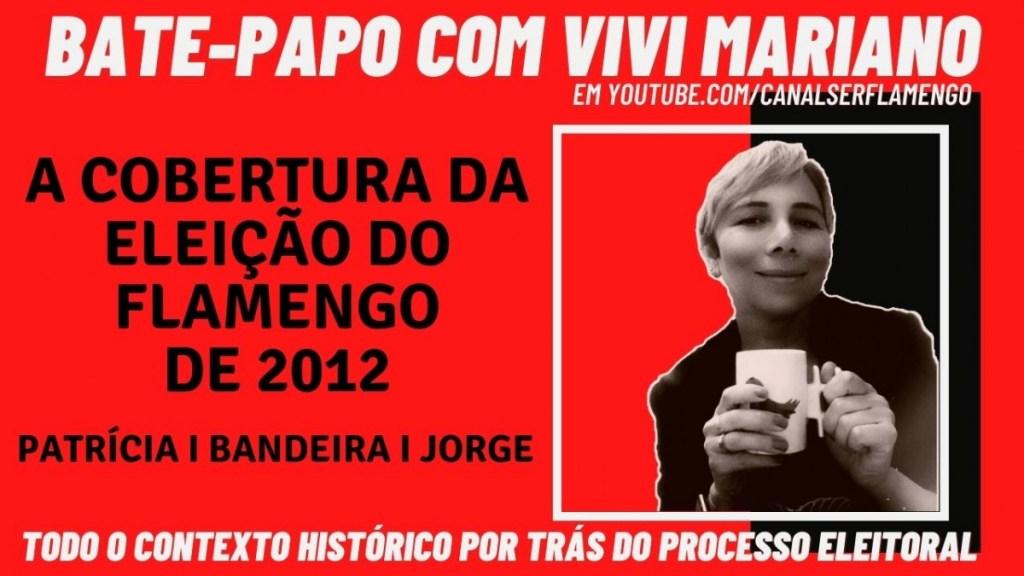 BATE-PAPO COM VIVI MARIANO - A COBERTURA DA ELEIÇÃO DO FLAMENGO DE 2012 PELA MÍDIA INDEPENDENTE