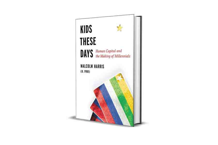 <strong>Kids These Days: Human Capital and the Making of Millennials</strong> Book Cover