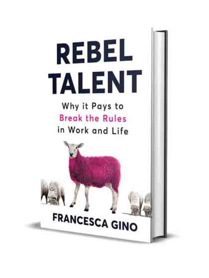 Book Review: Rebel Talent by Francesca Gino