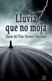 Lluvia que no moja – María del Pilar Herrero Martínez
