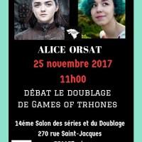 Alice Orsat notre troisième invitée du débat doublage Games of Trhones.