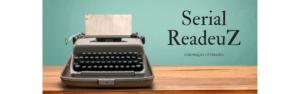 Serial ReadeuZ Chroniques littéraires