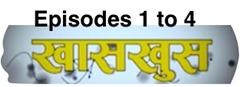 khas khus episodes 1-6