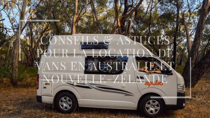 Conseils & astuces pour la location de vans en Australie et Nouvelle-Zélande