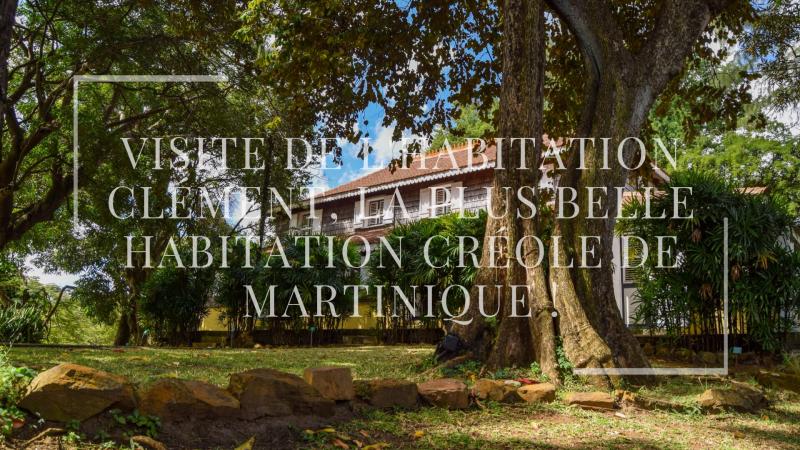 Visite de l'habitation Clément, la plus belle habitation créole de Martinique !