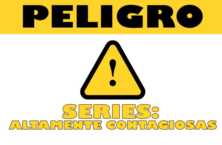 Series: altamente contagiosas