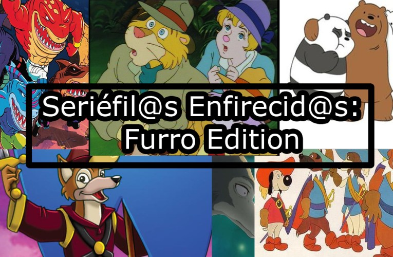 Seriéfil@s Enfurecid@s: Furro Edition