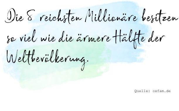 8 Millionäre besitzen so viel wie die ärmere Hälfte der Weltbevölkerung - Teilen macht glücklich!