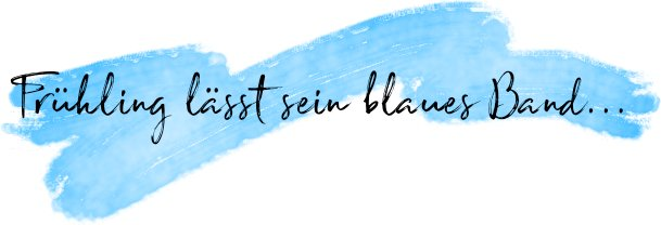 Frühling lässt sein blaues Band