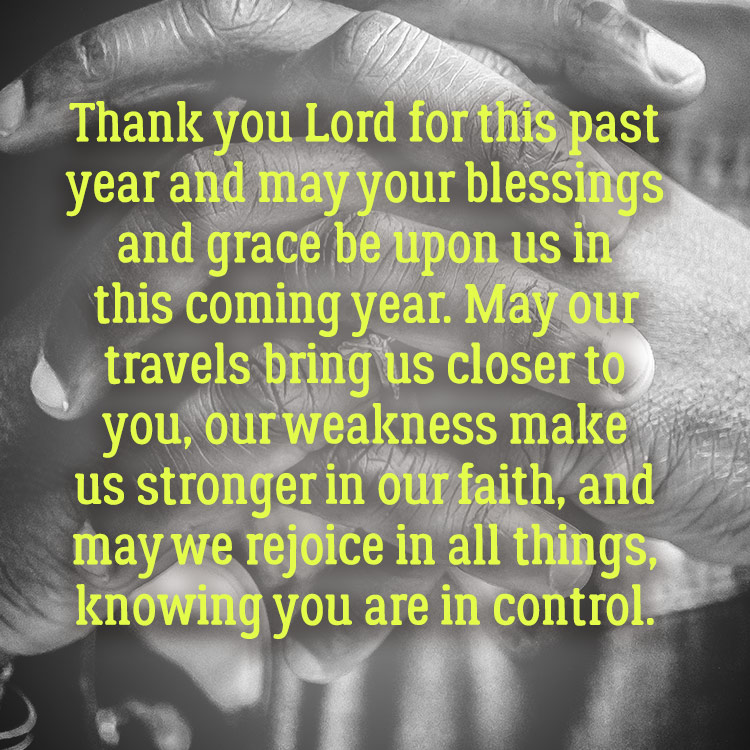 Thank you Lord for this past year and may your blessings and grace     new year prayer