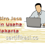 Biro Jasa Ijin Usaha Jakarta Barat Cepat Professional