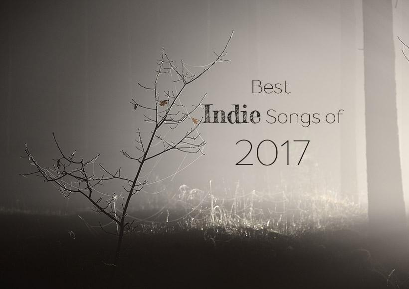 [:tr]2017 INDIE VE ALTERNATIF DÜNYASININ EN GÜZEL ŞARKILARI[:]