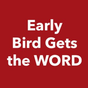 Photo of Early Bird Gets the WORD