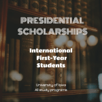 Presidential Scholarships for International First-Year Students – University of Iowa