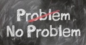 Problem? No problem