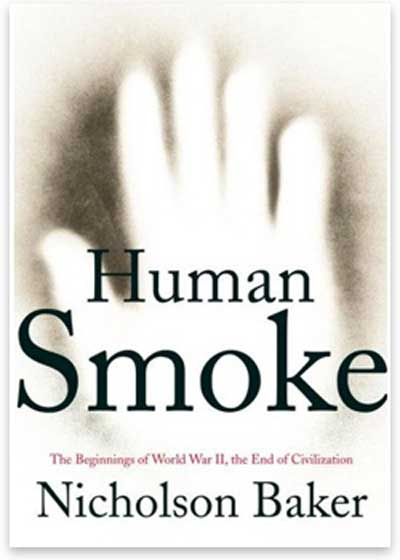 Human Smoke Nicholson Baker book cover www.servetolead.org