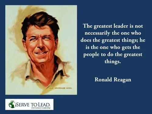 Ronald Reagan quote greatest leader www.servetolead.org
