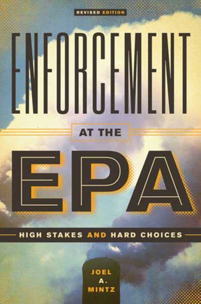 Joel Mintz Enforcement at the EPA book cover at www.servetolead.org
