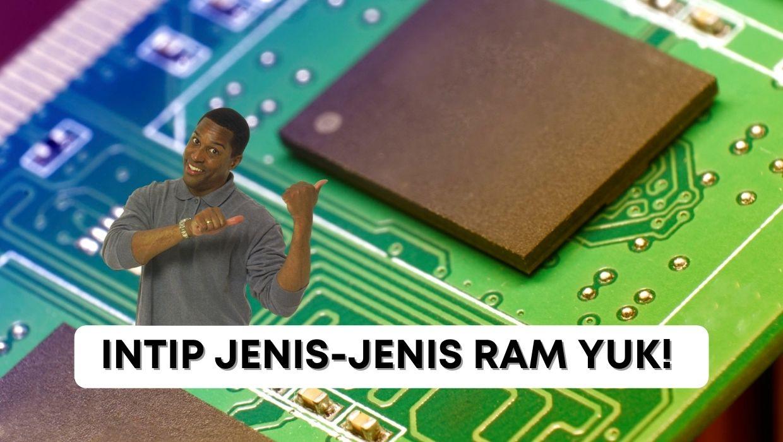 Intip Jenis-jenis RAM Komputer/Laptop