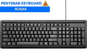 Penyebab Keyboard Rusak