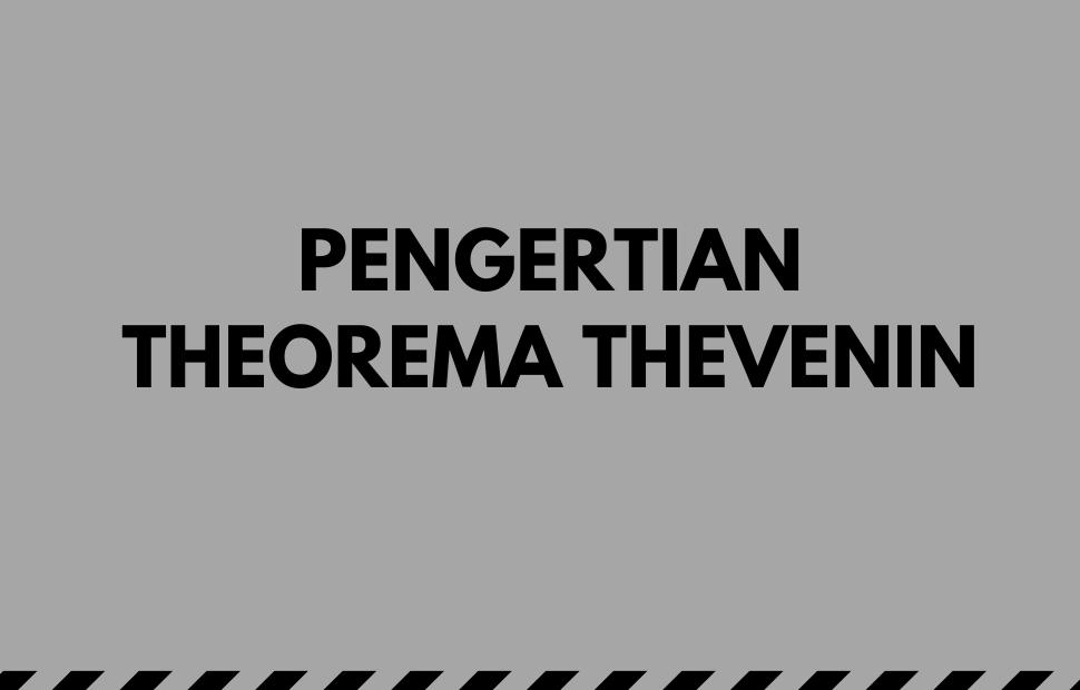 cara menggunakan theorema thevevin
