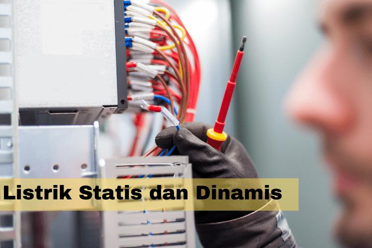Perbedaan Listrik Statis dan Dinamis