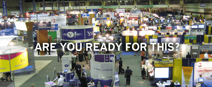 BE EVENT-READY. TRADESHOW DISPLAYS AND MORE