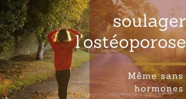 Soulager l'ostéoporose même sans hormones