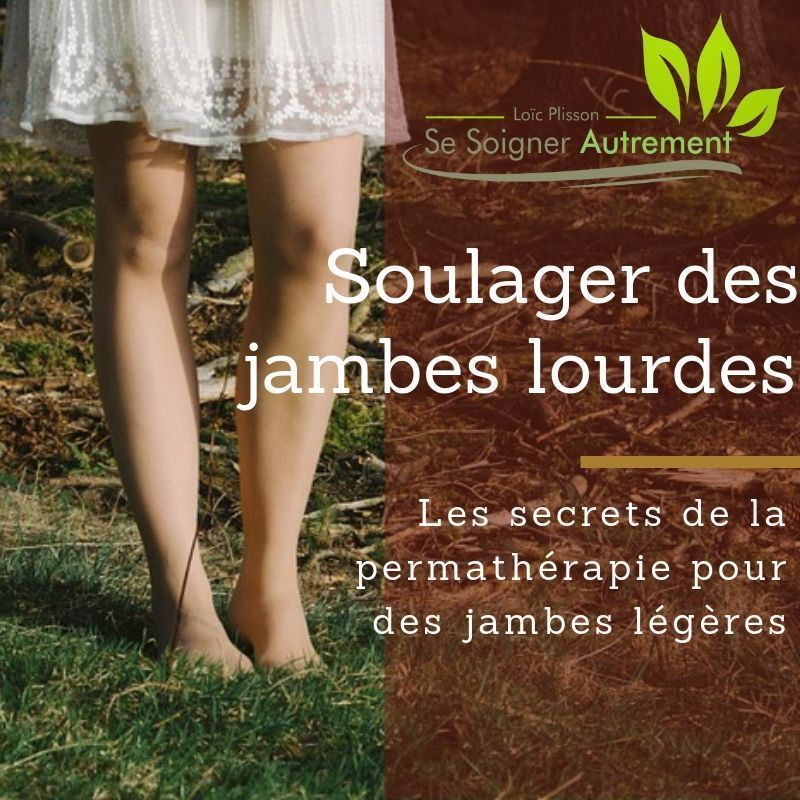 Soulager des jambes lourdes naturellement, les secrets de la permathérapie pour des jambes légères