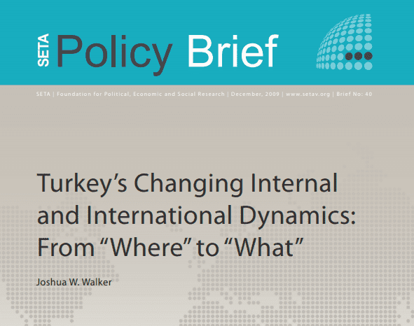 "Turkey's Changing Internal and International Dynamics: From ""Where"" to ""What"""