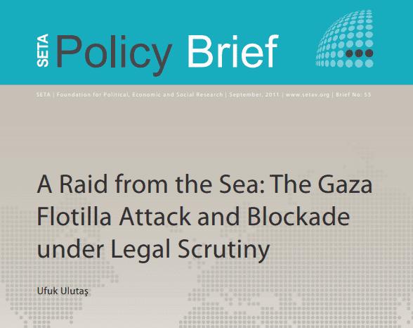 A Raid From The Sea: The Gaza Flotilla Attack and Blockade Under Legal Scrutiny