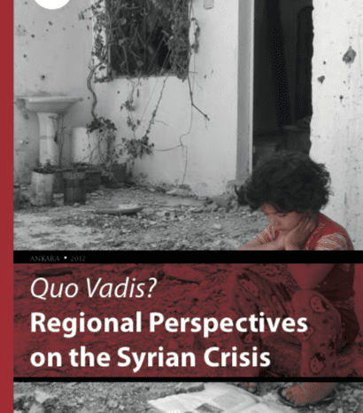 Quo Vadis? Regional Perspectives on the Syrian Crisis