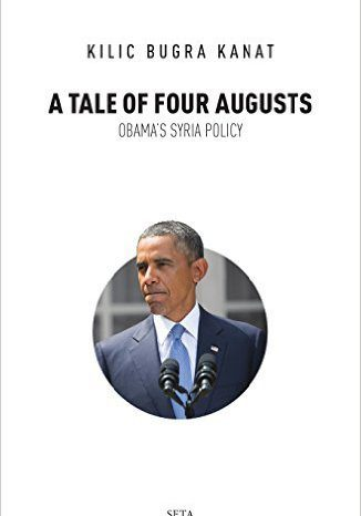 A Tale of Four Augusts: Obama's Syria Policy