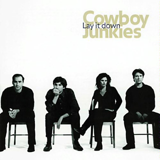 Cowboy Junkies - Lay It Down