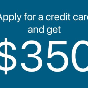 Highest Cash Gift for Citi Cards – Get $350!