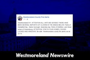 The Westmoreland Newswire debunked the original clown sighting post, shown above. Photo courtesy of The Westmoreland Newswire Facebook.