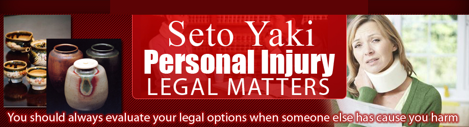 Seto Yaki Personal Injury Legal Matters You Should