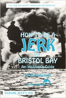 How to Be a Jerk in Bristol Bay