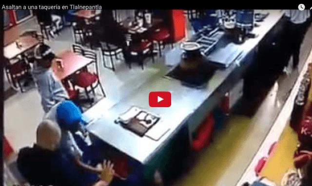 Video: Asaltan en 38 segundos taquería en Tlalnepantla